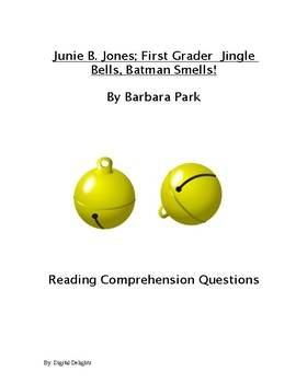 Junie B. Jones Jingle Bells, Batman Smells Reading Comprehension Questions