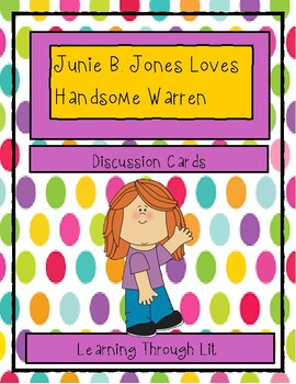 Junie B. Jones Loves Handsome Warren - Discussion Cards