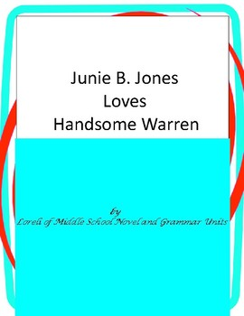 Junie B. Jones Loves Handsome Warren with Literary and Grammar Activities