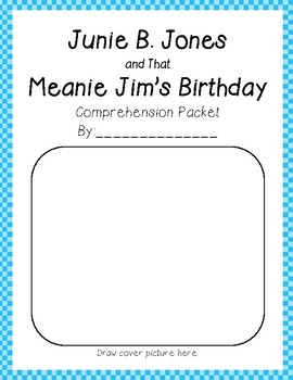 Junie B Jones And That Meanie Jims Birthday Comprehension Questions