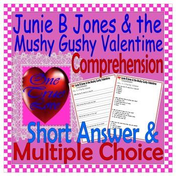 Junie B Jones Mushy Gushy Valentime : Valentine's Day Comprehension Questions