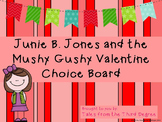 Junie B. Jones Mushy Gushy Valentine Reading and Writing Response Choice Board