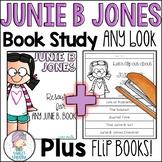 Junie B. Jones Novel Study for ANY book PLUS Flip Books