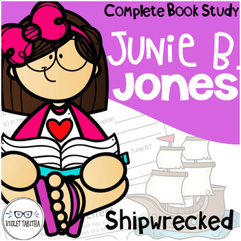 Junie B Jones Shipwrecked Comprehension Unit