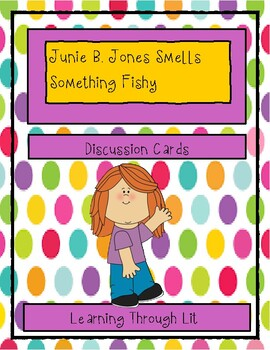 Junie B. Jones Smells Something Fishy - Discussion Cards