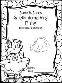 Junie B. Jones Smells Something Fishy Response Notebook