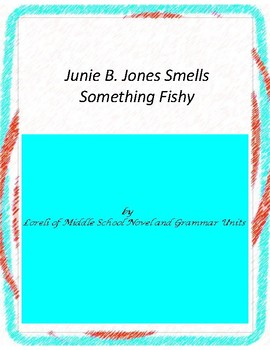 Junie B. Jones Smells Something Fishy  Unit with Literary and Grammar Activities