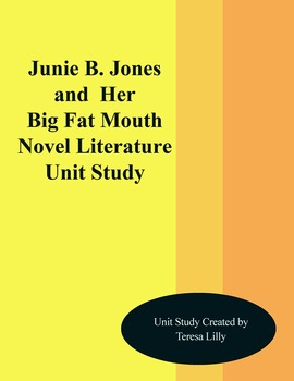 Junie B. Jones and Her Big Fat Mouth Novel Literature Unit Study