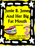 Junie B. Jones and Her Big Fat Mouth- Question & Answer Sheets