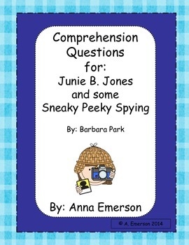 Junie B. Jones and Some Sneaky Peeky Spying Comprehension Questions