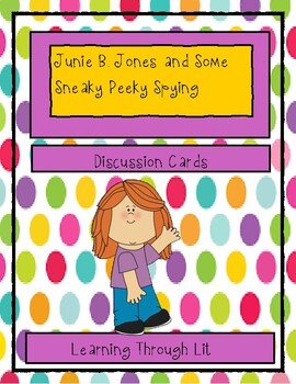 Junie B. Jones and Some Sneaky Peeky Spying - Discussion Cards