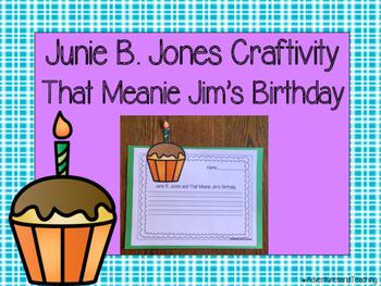 Junie B. Jones and That Meanie Jim's Birthday Craftivity