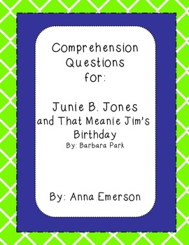 Junie B. Jones and That Meanie Jim's Birthday Comprehensio
