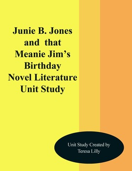 Junie B. Jones and That Meanie Jim's Birthday Novel Literature Unit Study