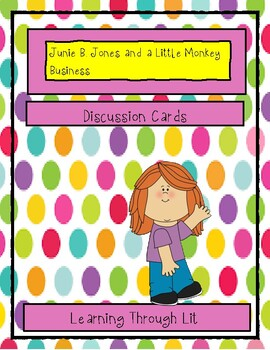 Junie B. Jones and a Little Monkey Business - Discussion Cards