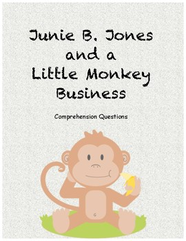 Junie B. Jones and a Little Monkey Business comprehension questions