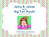 Junie B. Jones and her Big Fat Mouth Novel Unit!