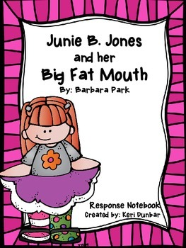 Junie B. Jones and her Big Fat Mouth Response Notebook