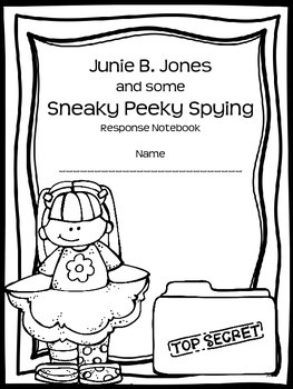 Junie B. Jones and some Sneaky Peeky Spying Response Notebook