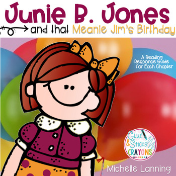 Junie B. Jones and that Meanie Jim's Birthday : A Reading Response Guide