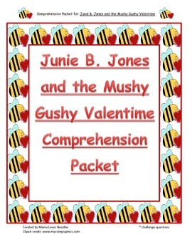 Comprehension Packet - Junie B. Jones and the Mushy Gushy Valentime