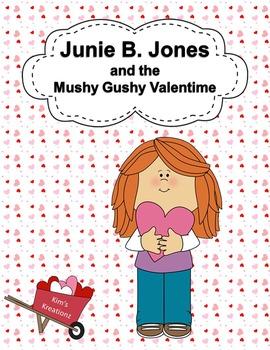Junie B. Jones and the Mushy Gushy Valentime Novel Study