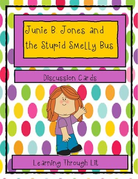 Junie B. Jones and the STUPID SMELLY BUS - Discussion Cards