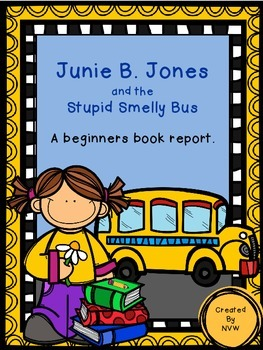 Junie B. Jones and the Stupid Smelly Bus, A Beginners Book Report
