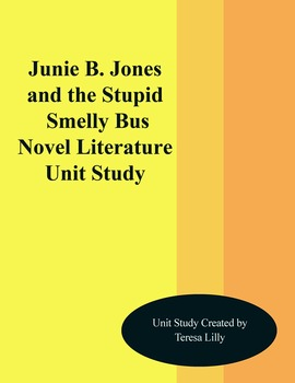 Junie B. Jones and the Stupid Smelly Bus Novel Literature Unit Study