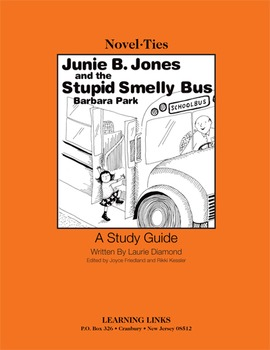 Junie B. Jones and the Stupid Smelly Bus - Novel-Ties Study Guide