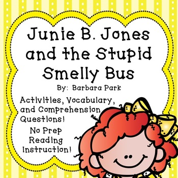 Junie B. Jones and the Stupid Smelly Bus - Reading Compreh