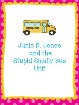 Junie B. Jones and the Stupid Smelly Bus Unit