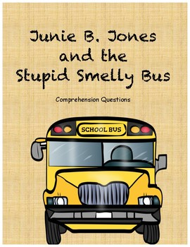 Junie B. Jones and the Stupid Smelly Bus comprehension questions