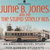 Junie B. Jones & the Stupid Smelly Bus, an EFL Novel Study for Korean Students