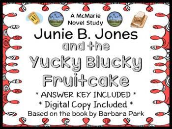 Junie B. Jones and the Yucky Blucky Fruitcake (Barbara Park) Novel Study (22 pg)