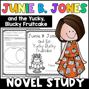 Junie B Jones and the Yucky Blucky Fruitcake: Complete Unit of Reading Responses