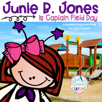 Junie B. Jones is Captain Field Day: a Reading Companion