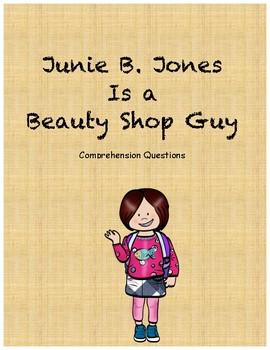 Junie B. Jones is a Beauty Shop Guy comprehension questions