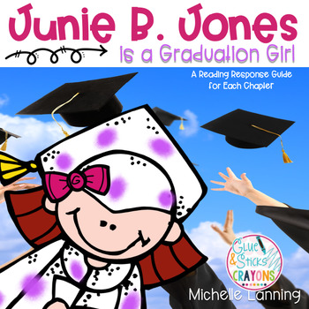 Junie B. Jones is a Graduation Girl : A Reading Response Guide