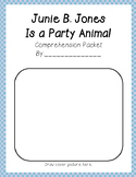 Junie B. Jones is a Party Animal #10 comprehension and grammar packet