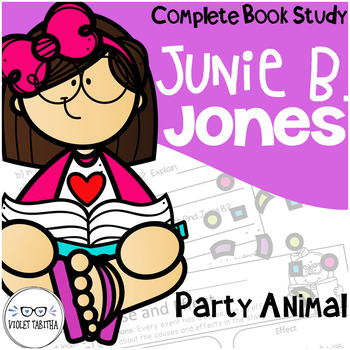 Junie B Jones is a Party Animal Comprehension Unit
