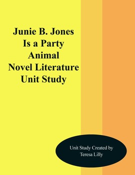 Junie B. Jones is a Party Animal Novel Literature Unit Study