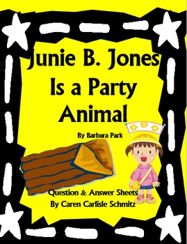 Junie B. Jones is a Party Animal - Question & Answer Sheets