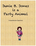 Junie B. Jones is a Party Animal comprehension questions