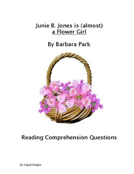 Junie B. Jones is (almost) a Flower Girl Reading Comprehension Questions