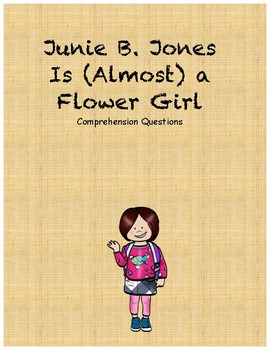 Junie B. Jones is (almost) a flower girl comprehension questions