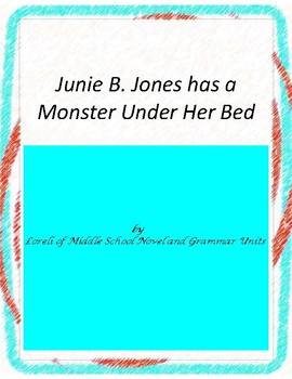 Junie B - Monster Under Her Bed Literature and Grammar Unit