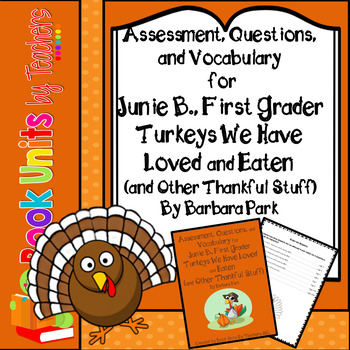 Junie B., Turkeys We Have Loved Assessment, Questions, and Vocabulary