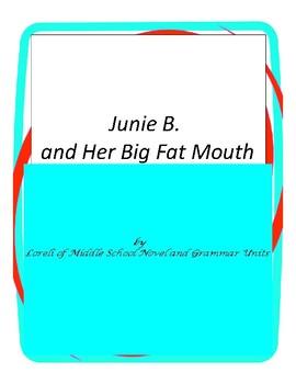 Junie B. and Her Big Fat Mouth with Literary and Grammar Activities