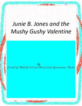 Junie B and the Mushy Gushy Valentine Literary and Grammar Activities
